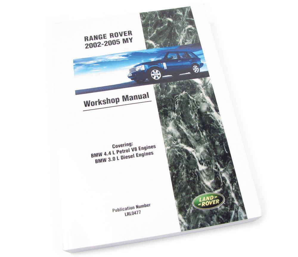 Workshop Manual, Official Publication LRL0477, Range Rover Full Size L322, 2002 - 2005, BMW V8 4.4 Petrol / V6 3.0 Diesel