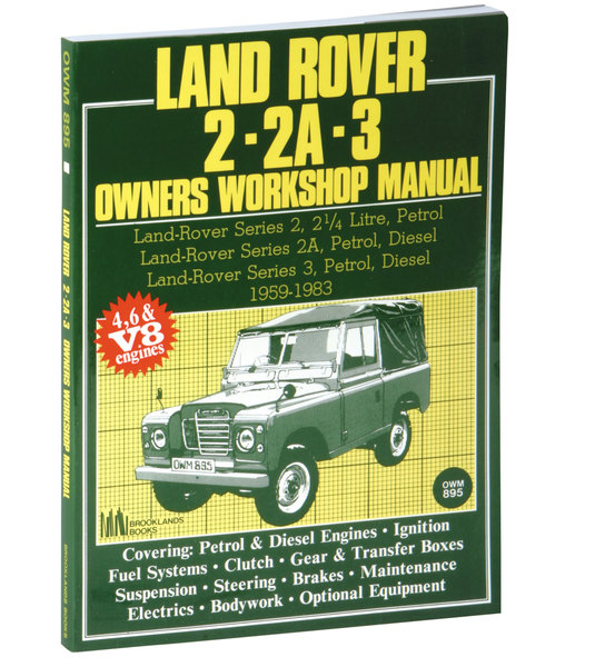 Owner's Workshop Manual For Land Rover Series 2, 2A And 3, 1959 - 1983