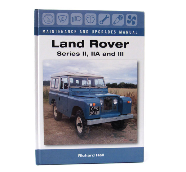 Book: Land Rover Series II, IIA And III, Maintenance And Upgrades Manual